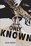 If I Had Only Known, David Mooney, 1617399493