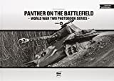 Panther on the Battlefield: Volume 6: World War Two Photobook Series