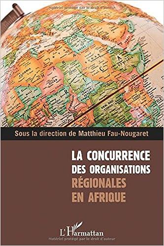 Concurrence des organisations regionales en afrique epub pdf