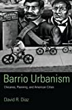 Barrio Urbanism, Leo Estrada and David R. Diaz, 0415945429