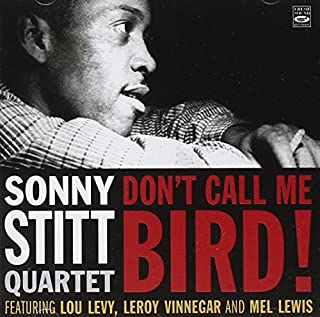 Don't Call Me Bird by Sonny Stitt (B000XCXGJ2) | Amazon price tracker / tracking, Amazon price history charts, Amazon price watches, Amazon price drop alerts