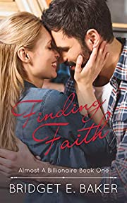 Finding Faith (Almost a Billionaire Book 1)