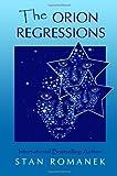 The Orion Regressions, Stan Romanek, 061554844X
