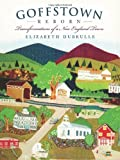 img - for Goffstown Reborn:: Transformations of a New England Town (American Chronicles) by Elizabeth Dubrulle (2009-12-07) book / textbook / text book