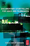 img - for Documentary Storytelling for Video and Filmmakers by Sheila Curran Bernard (2003-10-31) book / textbook / text book