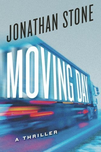 Moving Day: A Thriller by Jonathan Stone (2014-06-01)