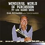 Wonderful World of Percussion: My Life Behind Bars | Emil Richards