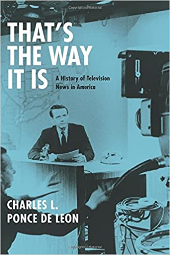 Thats the way it is a history of television news in america thats the way it is a history of television news in america 1st edition fandeluxe Gallery