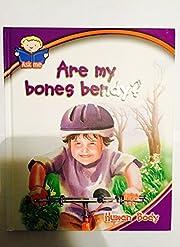 Are my bones bendy?: Human Body