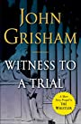 Witness to a Trial: A Short Story Prequel to The Whistler (Kindle Single)