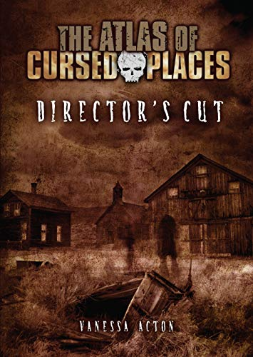 Director's Cut (The Atlas of Cursed Places)