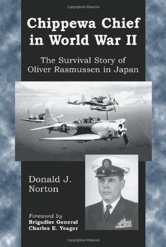 Chippewa Chief in World War II: The Survival Story of Oliver Rasmussen in Japan