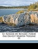Le Roman de Renart, publi? par Ernest Martin Volume 01, Ernst Eduard 1841 Martin, 1173171010