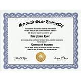 Sarcasm Degree: Custom Gag Diploma Doctorate Certificate Funny Customized Joke Gift