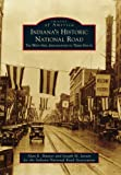 Indiana's Historic National Road:: The West Side, Indianapolis to Terre Haute (Images of America)