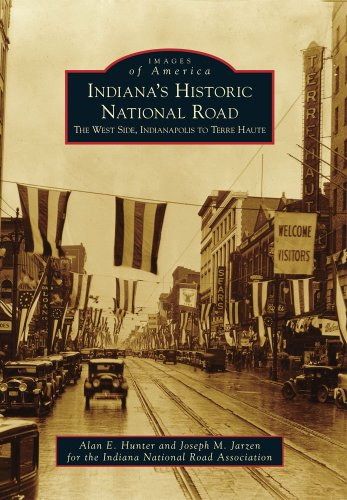 Indiana's Historic National Road: The West Side, Indianapolis to Terre Haute (Images of America)