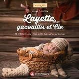 Layette, gazouillis et cie : 22 créations au tricot de la naissance à 18 mois