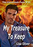 My Treasure to Keep (The Cloverleah Pack Book 14)
