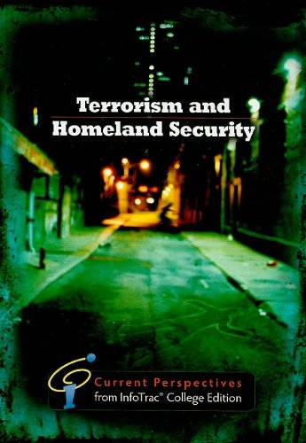 Terrorism and Homeland Security: Current Perspectives from InfoTrac (Current Perspectives: Readings from Infotrac College Editions)
