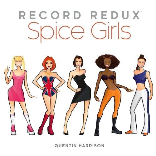Record Redux: Spice Girls (Volume 1)