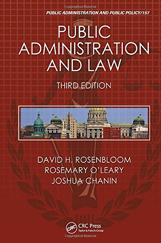 Public Administration and Law, Third Edition (Public Administration and Public Policy)