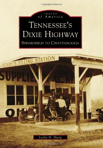 Download Tennessee's Dixie Highway: Springfield to Chattanooga (Images of America) PDF