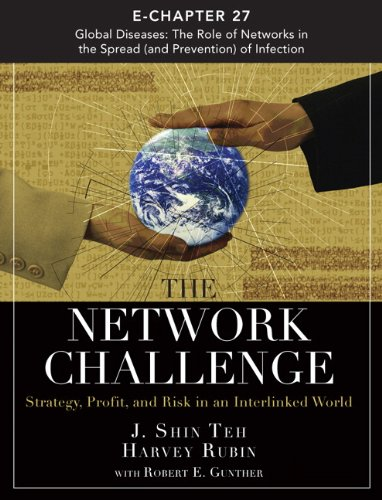 The Network Challenge (Chapter 27): Global Diseases: The Role of Networks in the Spread (and Preventions) of Infection