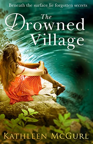 The Drowned Village: A gripping and touching tale of love, loss and family (Top Ten Authors Of The 21st Century)