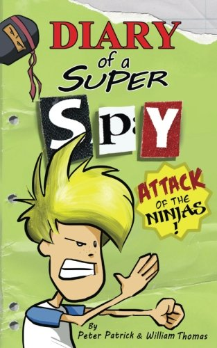 Diary of a Super Spy 2: Attack of the Ninjas! (The Diary of a Sixth Grade Super Spy) (Volume 2) pdf epub