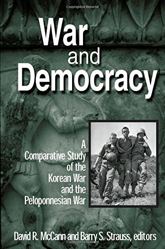 War and Democracy: A Comparative Study of the Korean War and the Peloponnesian War (East Gate Book)
