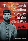 The 4th North Carolina Cavalry in the Civil War, Neil Hunter Raiford, 0786429569
