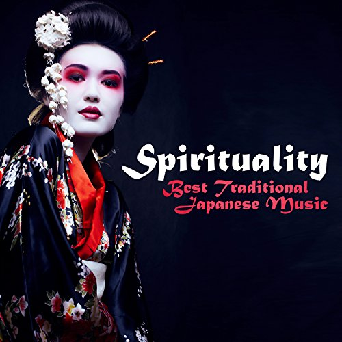 Spirituality - Best Traditional Japanese Music for Yoga, Healing Meditation and Stress Relief