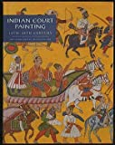 Indian Court Painting, 16th-19th Century, Kossak, Steven, 0870997823