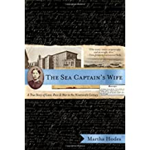 Sea Captains Wife: A True Story Of Love Race And War In The Nineteenth Century