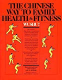 Wushu!: The Chinese Way to Family Health and Fitness
