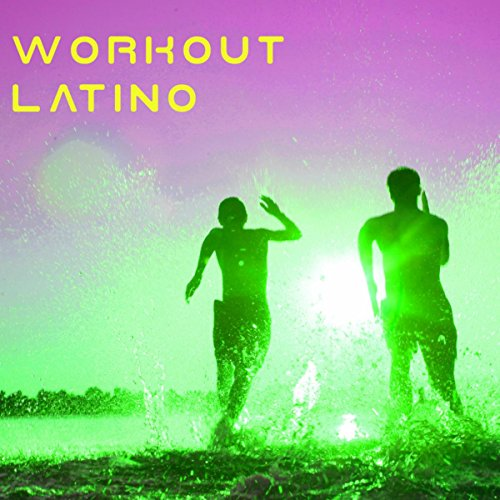 Workout Latino Ibiza Fitness Work Out Music By Ibiza Fitness Music