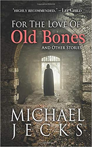 For The Love Of Old Bones Michael Jecks 9781729248119 Amazon