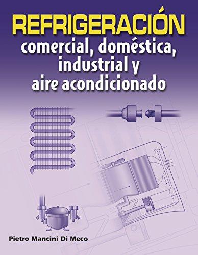Refrigeración comercial, doméstica, industrial y aire acondicionado / Commercial refrigeration, domestic, industrial and air conditioning (Spanish Edition)