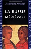 La Russie Medievale, Arrignon, Jean-Pierre, 225141021X