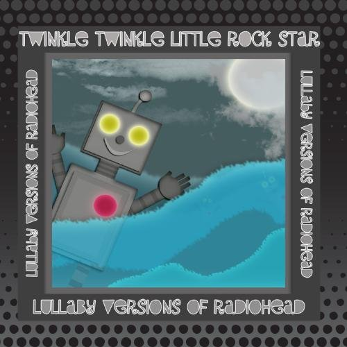 Lullaby Versions Of Radiohead - Little Mall Rock