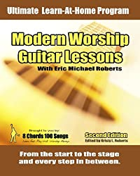 Modern Worship Guitar Lessons: Second Edition Private Lesson Sessions Course Book