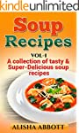 Soup Recipes: A collection of tasty &...