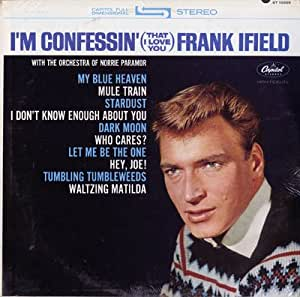 Frank Ifield Im Confessin That I Love You