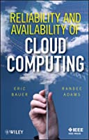 Reliability and Availability of Cloud Computing Front Cover