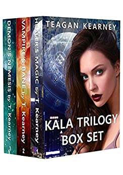 The Kala Trilogy: An Urban Fantasy Box Set by [Kearney, Teagan]