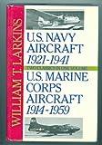 U. S. Navy Aircraft, 1921-1941, William T. Larkins, 0517569205