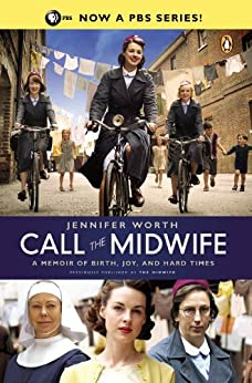Call the Midwife: A Memoir of Birth, Joy, and Hard Times (The Midwife Trilogy Book 1) by [Worth, Jennifer]