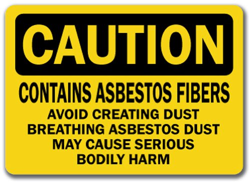 Caution Sign - Contains Asbestos Fibers Avoid Creating Dust Breathing Asbestos Dust May Cause Serious Bodily Harm - 10