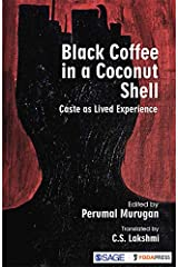 Black Coffee in a Coconut Shell: Caste as Lived Experience Kindle Edition