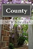 download ebook county: memory is my name by m b spears (2013-08-22) pdf epub
